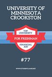 """Top Public Schools for Freshman Financial Aid"" by Student Loan Report. University of Minnesota Crookston is ranked at #77."